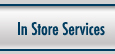 In Store Services